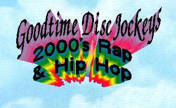Goodtime DJs R&B Hip Hop and Rap List 2000-2006 2001 2002 2003 2004